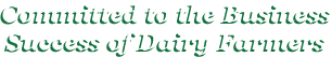 Committed to the Business Success of Dairy Farmers